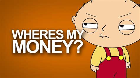I Want My Money Meme - wheres my money family guy typography hd youtube