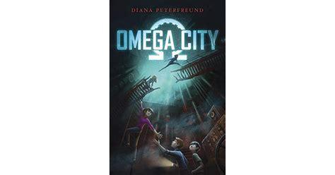 Omega City omega city omega city 1 by diana peterfreund