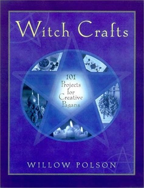 pagan craft projects witch crafts 101 projects for creative pagans by willow