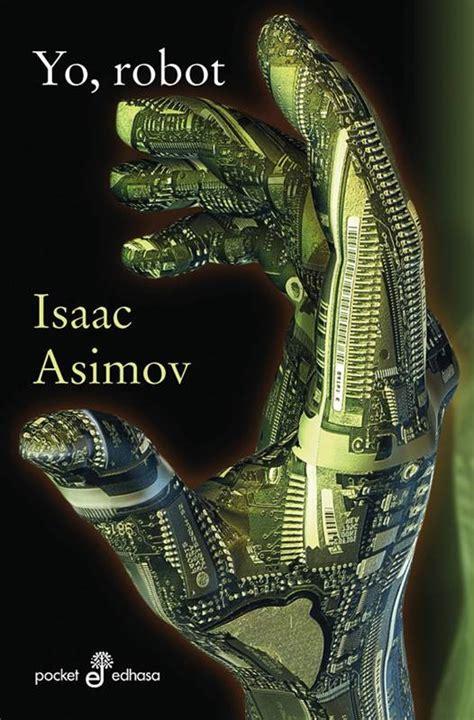 libro discover science robots el libro del d 205 a quot yo robot quot de isaac asimov 191 has le 237 do este libro 191 nos ayudas con tu voto y