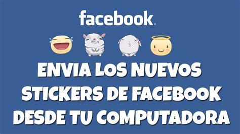 imagenes vulgares para el face agrega los nuevos stickers al chat de facebook en tu pc