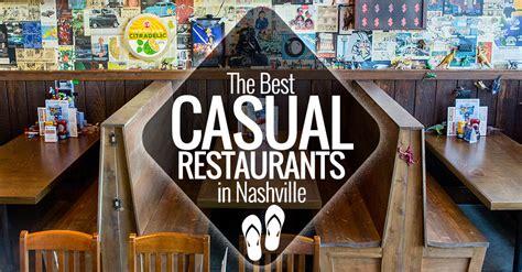 best casual restaurants in nashville nashville guru