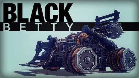 lack bett besiege black betty one machine all zones