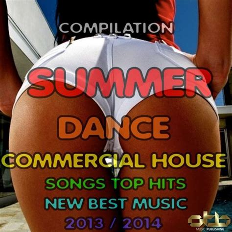 house music artists 2013 compilation summer dance commercial house songs top hits new best music 2013 2014