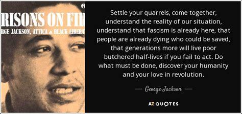 George Jackson quote: Settle your quarrels, come together ... George Jackson Facebook