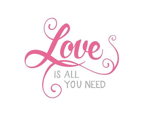 all you need is 17 best images about all you need is love love is all you need on lyrics
