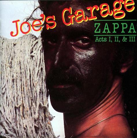 Joe S Garage frank zappa joe s garage