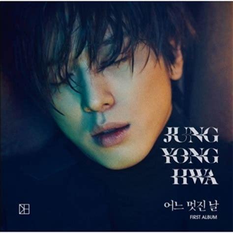 smotret online film one fine day jung yong hwa 1stalbum one fine day version b jung