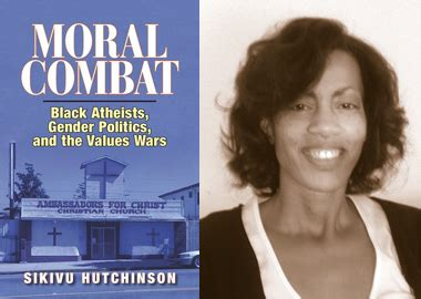 moral combat how divided american christians and fractured american politics books to be atheist feminist and black religion dispatches