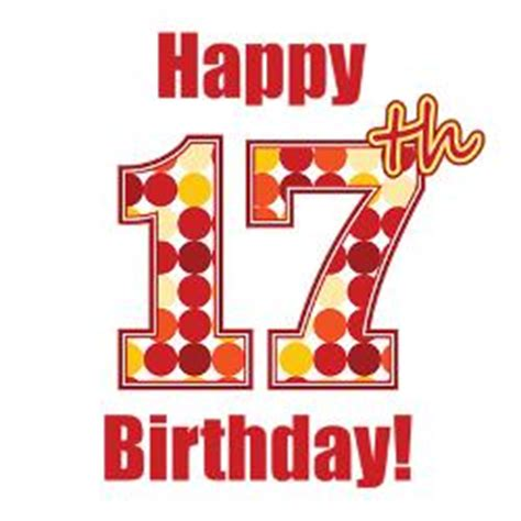 Happy Birthday Wishes For 17 Year Happy 17 Birthday Quotes Quotesgram