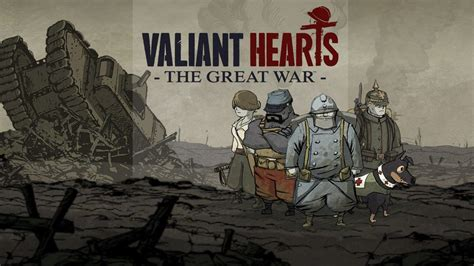 the great war quot valiant hearts the great war quot is now available on