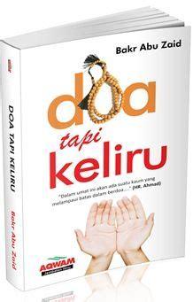 Buku Islam Shalat Tapi Keliru Cover doa tapi keliru bakr abu zaid penerbit aqwam