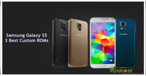 best samsung apps for s5 samsung galaxy s5 3 best custom roms androidiapa find