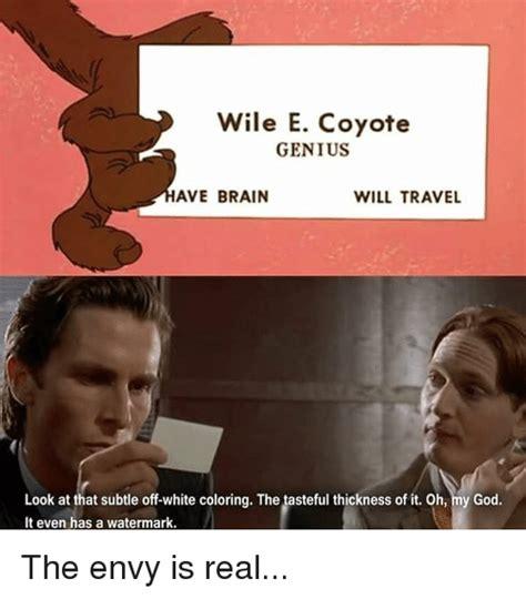 Wile E Coyote Meme - 25 best memes about wile e coyote genius wile e coyote