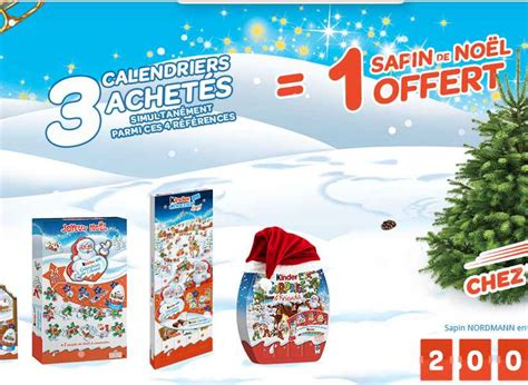 Calendrier Kinder Carrefour Bon Plan Noel 1 Sapin De Noel Offert Pour L Achat De 3