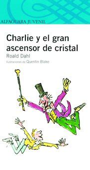charlie y el gran 8420465739 charlie y el gran ascensor de cristal charlie and the great glass elevator perma bound books