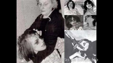 videos de exorcismo real 193 udio do exorcismo real de anneliese michel emily rose