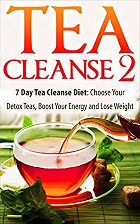 Energy Diets Detox by Tea Cleanse 7 Day Tea Cleanse Diet 2 Choose Your Detox