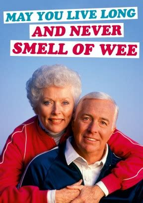 Offensive Birthday Meme - never smell of wee funny happy birthday or retirement