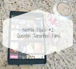 quentin tarantino movies on netflix me as meghan netflix picks 2 quentin tarantino films