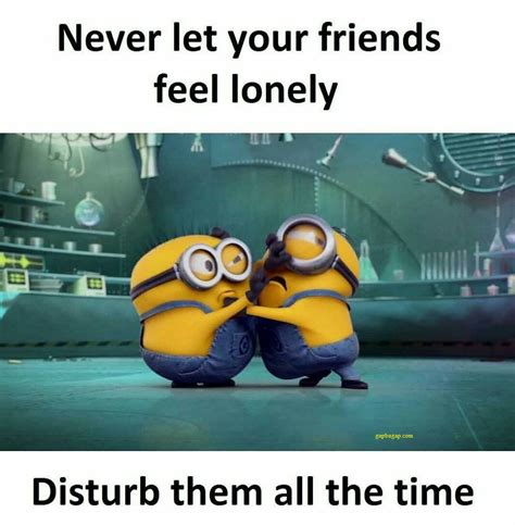 Funny Friendship Memes - funny minion meme about friends minions pinterest