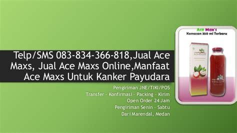 Jual Ace Maxs Jakarta sms 083 834 366 818 jual ace maxs jual ace maxs