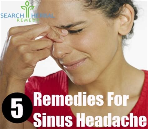 5 remedies for sinus headache treatments cure for
