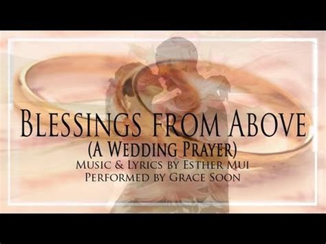 Wedding Blessing Words Christian by Blessings From Above A Christian Wedding Prayer Song