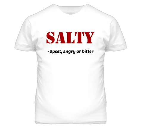 salty t shirt salty definition t shirt