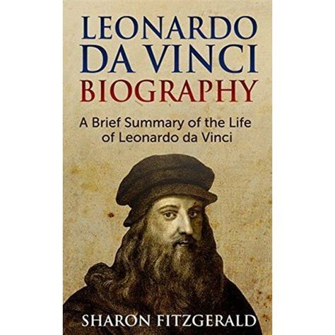biography of leonardo da vinci book leonardo da vinci biography a brief summary of the life