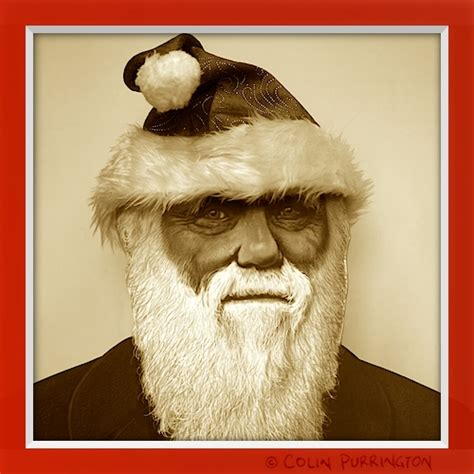 Just In You Had Doubts by Charles Darwin As Santa Claus Just In You Had Any