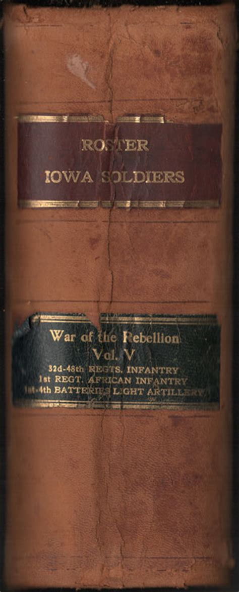 Records Iowa Roster And Record Iowa Soldiers In The War Of The Rebellion Volume V Book