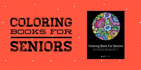 coloring books for seniors coloring books for seniors large print coloring books