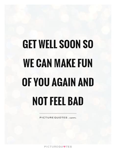got something to say well make you famous and put your letter here get well soon funny quotes www pixshark com images