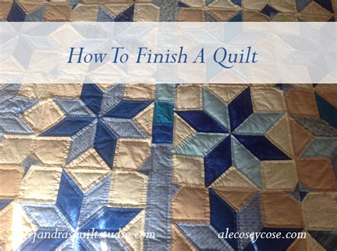 how to finish a quilt alejandra s quilt studio