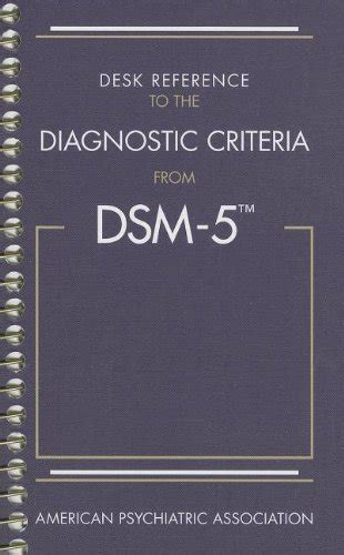 desk reference to the diagnostic criteria from dsm 5 by