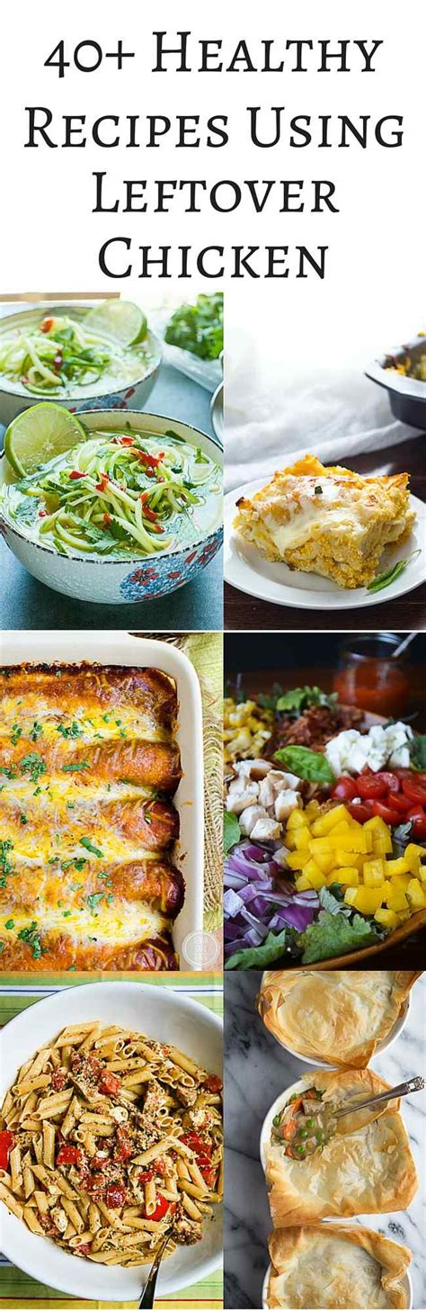 40 healthy recipes using leftover chicken girly mind