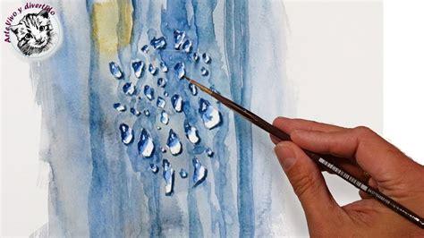 como pintar con acuarelas como pintar gotas de agua con acuarela tecnicas de