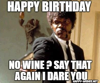 Wine Birthday Meme - happy birthday wine memes happy wishes