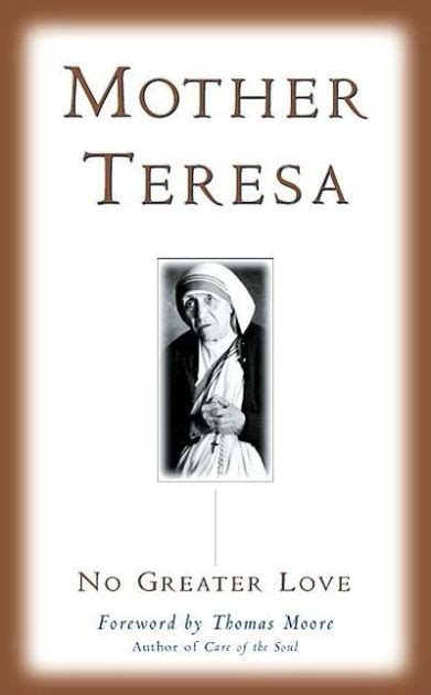 mother teresa biography barnes and noble no greater love by mother teresa paperback barnes noble 174