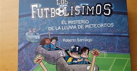 descargar libro el misterio de la lluvia de meteoritos en linea blog de una madre desesperada los futbol 237 simos el misterio de la lluvia de meteoritos