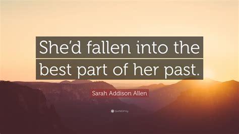 into the best part lyrics sarah addison allen quote she d fallen into the best
