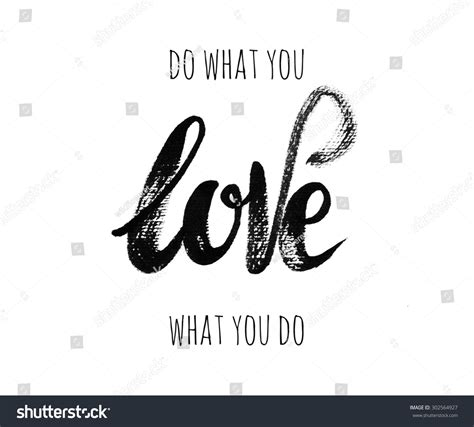 design is what you do when do what you love what you stock illustration 302564927