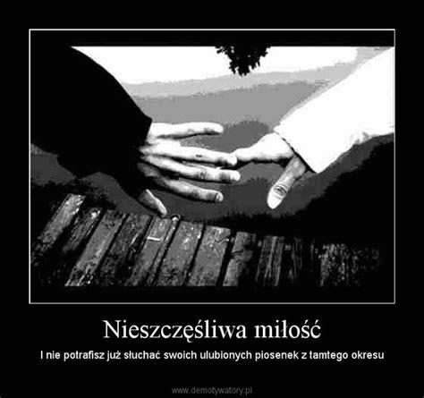 nie szczesliwa milosc nieszczęśliwa miłość demotywatory pl
