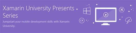 tutorial xamarin cross platform training xamarin university presents free cross