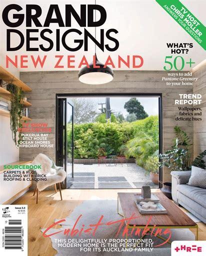 design magazine new zealand grand designs nz magazine issue 3 3 2017 subscriptions