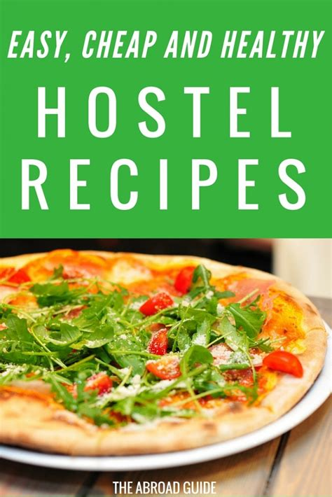 6 easy cheap and healthy hostel meals the abroad guide