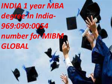 1 Yr Mba by Now 1 Year Mba Degree In India 969 090 0054 Number To Mibm