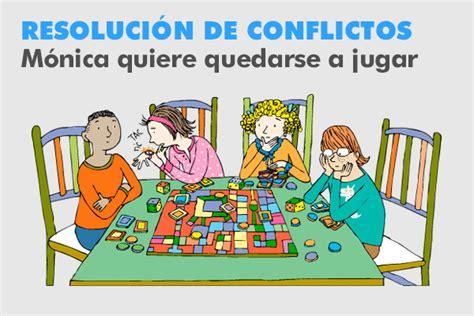 solucion de conflictos en nios resolucion de conflictos monica quiere quedarse a jugar