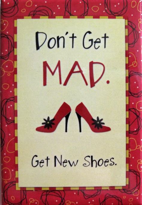 Get Some New Shoes by On Heels Don T Get Mad Get New Shoes